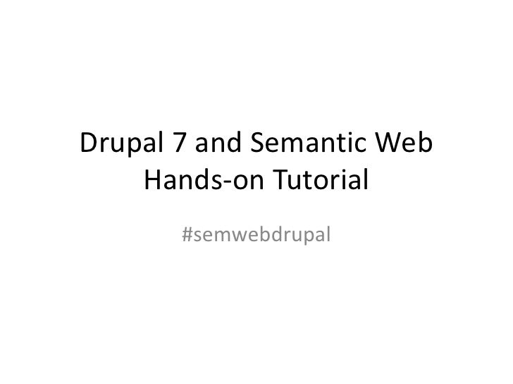 Drupal 7 and Semantic Web Hands-on Tutorial