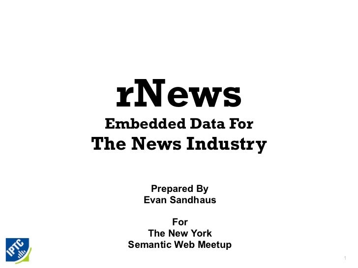 rNews Embedded Data ForThe News Industry      Prepared By     Evan Sandhaus           For      The New York   Semantic Web...