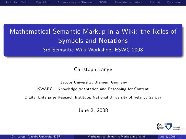 Math. Sem. Wikis    OpenMath      Author/Navigate/Present   SWiM       Rendering Notations    Related    Conclusion       ...