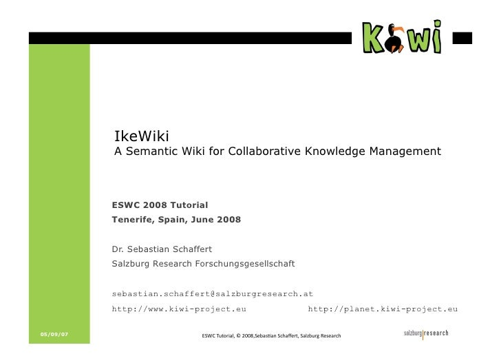 IkeWiki            A Semantic Wiki for Collaborative Knowledge Management               ESWC 2008 Tutorial            Tene...