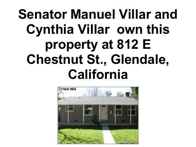 Senator Manuel Villar and Cynthia Villar own this   property at 812 E Chestnut St., Glendale,       California