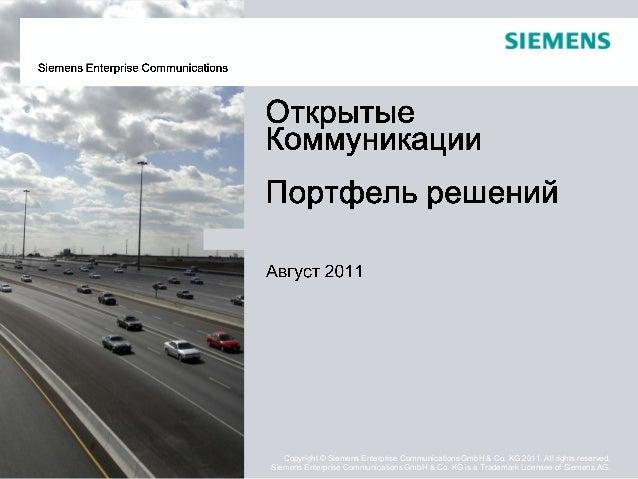 Siemens Enterprise CommunicationsCopyright © Siemens Enterprise Communications GmbH & Co. KG 2011. All rights reserved.Sie...