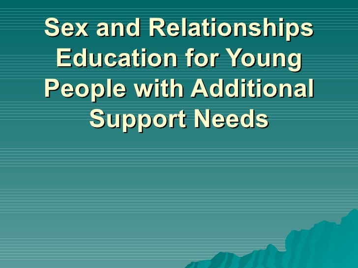 Sex and Relationships Education for Young People with Additional Support Needs