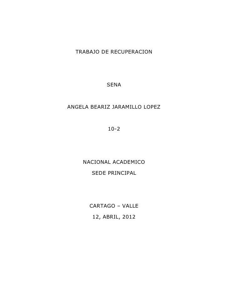TRABAJO DE RECUPERACION            SENAANGELA BEARIZ JARAMILLO LOPEZ            10-2    NACIONAL ACADEMICO       SEDE PRIN...