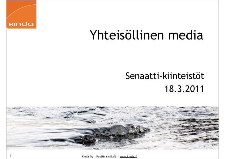 Yhteisöllinen media                                    Senaatti-kiinteistöt                                             18...