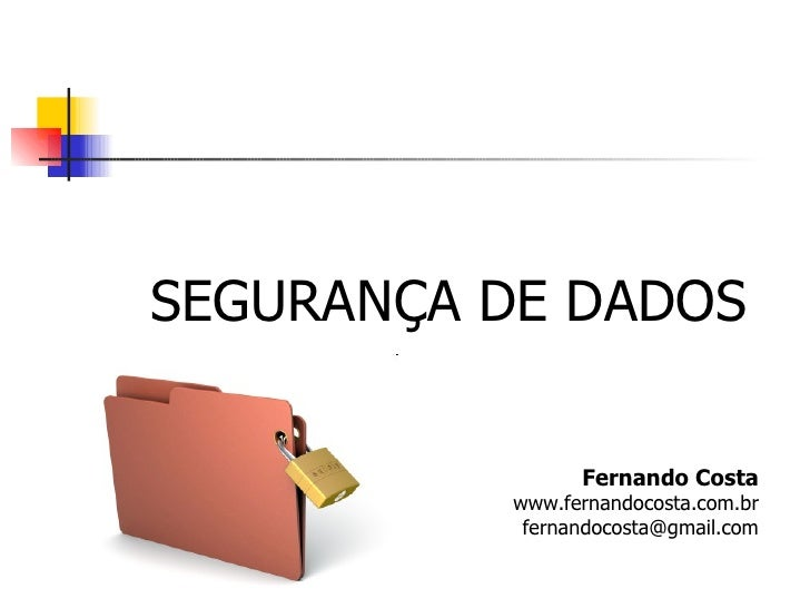 <ul><li>SEGURANÇA DE DADOS </li></ul>Fernando Costa www.fernandocosta.com.br [email_address]