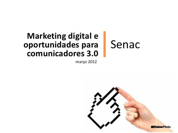Palestra Marketing Digital e oportunidades para comunicadores 3.0 | Senac-SP