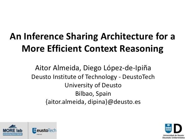 An Inference Sharing Architecture for a  More Efficient Context Reasoning      Aitor Almeida, Diego López-de-Ipiña     Deu...