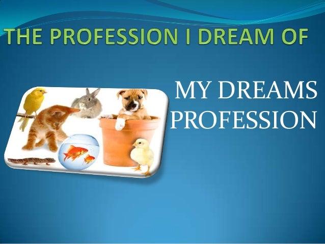 MY DREAMS PROFESSION
