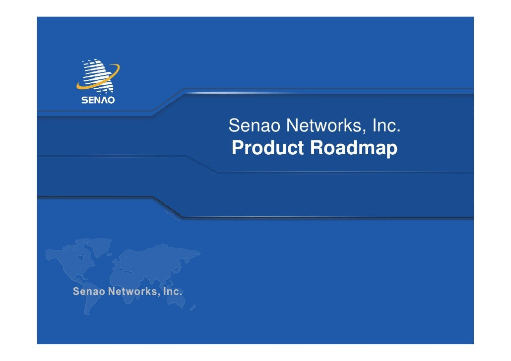 Senao Networks Product Roadmap Introduction Q2 2009