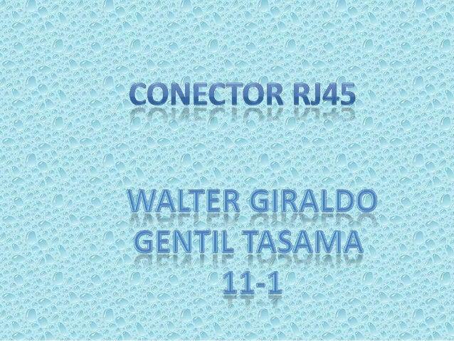 """• La sigla RJ-45 significa (""""Registred Jack 45"""") ó  Conector 45 registrado. Es un conector de  forma especial con 8 termin..."""