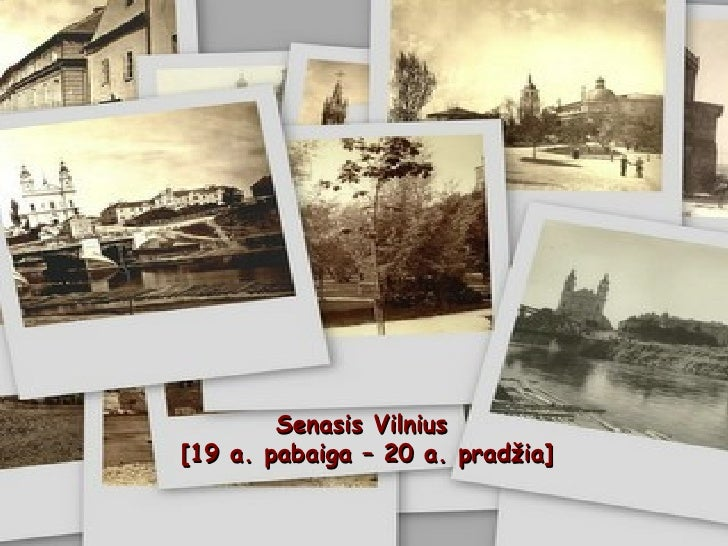 Senasis Vilnius  [ 19 a. pabaiga – 20 a. prad ž ia ]