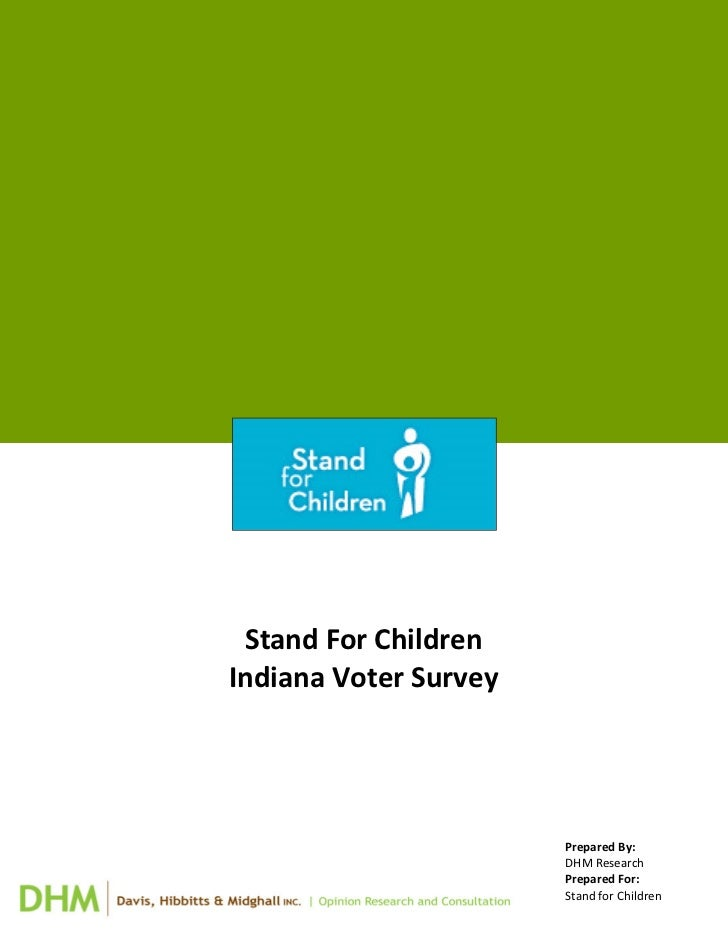 Stand For ChildrenIndiana Voter Survey                       Prepared By:                       DHM Research              ...