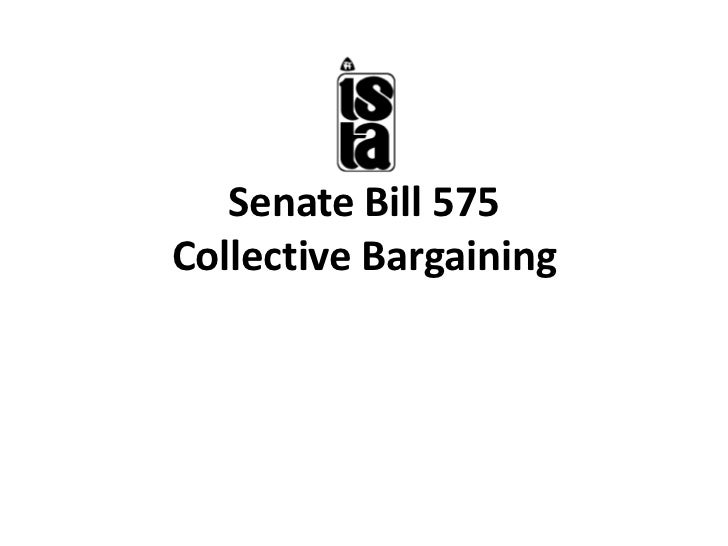 Senate Bill 575Collective Bargaining<br />