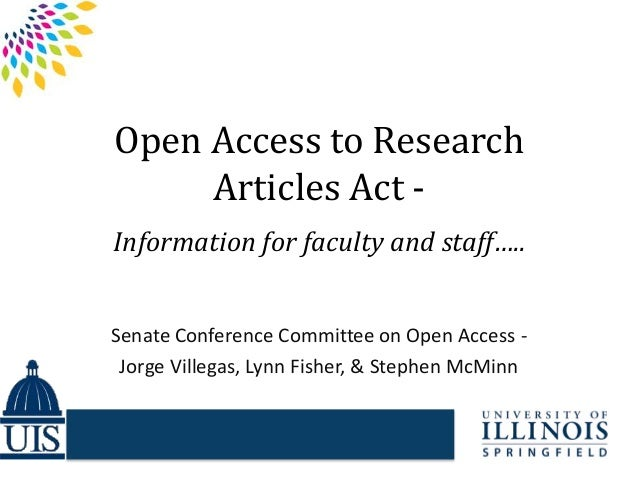 Open Access to Research Articles Act - Information for faculty and staff….. Senate Conference Committee on Open Access - J...