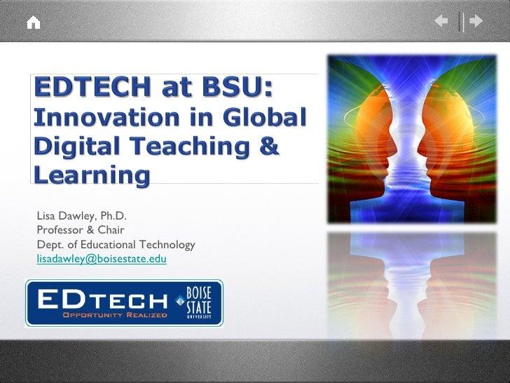 Lisa Dawley, Ph.D. Professor & Chair Dept. of Educational Technology [email_address]