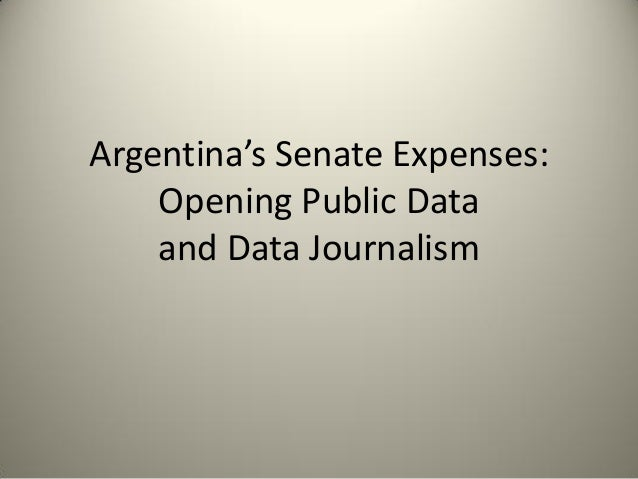 Argentina's Senate Expenses:    Opening Public Data    and Data Journalism
