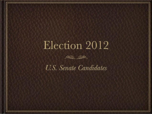 Election 2012U.S. Senate Candidates