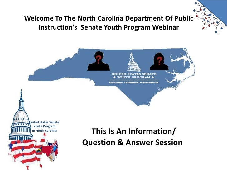 Welcome To The North Carolina Department Of Public Instruction's  Senate Youth Program Webinar<br />This Is An Information...