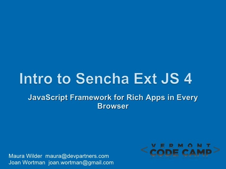 Introduction to the ExtJS Javascript framework for rich apps in every browser