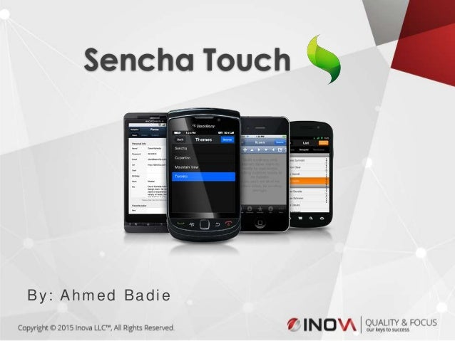1 Sencha Touch By: Ahmed Badie