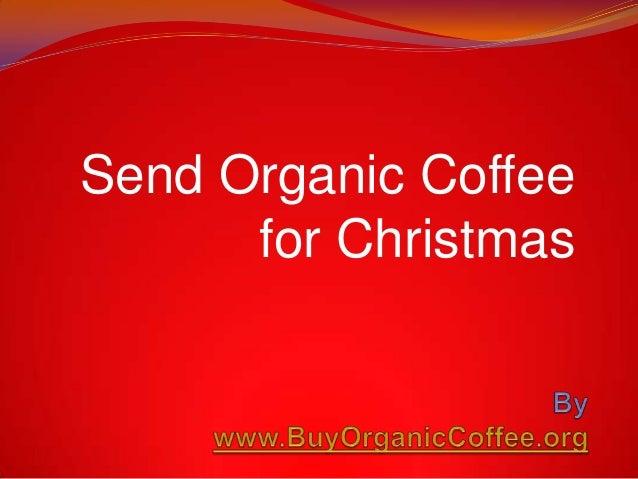 Send Organic Coffee for Christmas