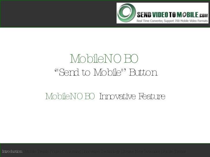"MobileNOBO '""Send to Mobile""' Button MobileNOBO  Innovative Feature Introduction   | Mobile Trends | Video Consu..."
