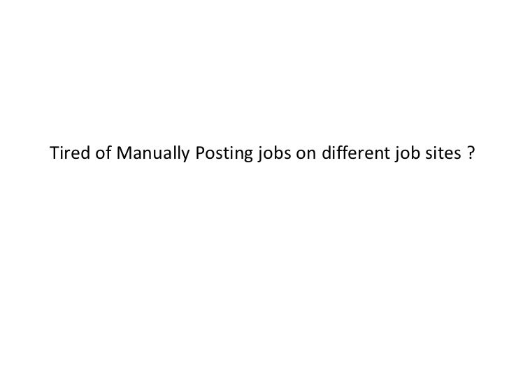 Tired of Manually Posting jobs on different job sites ? <br />