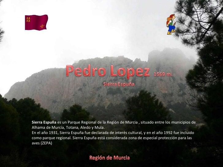 Álbum de fotografías por El Mismo Sierra Espuña  es un Parque Regional de la Región de Murcia , situado entre los municipi...