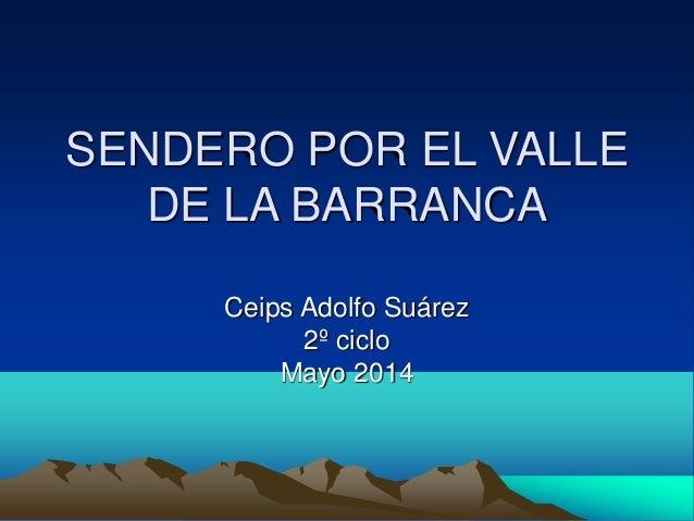 Sendero por el Valle de la Barranca