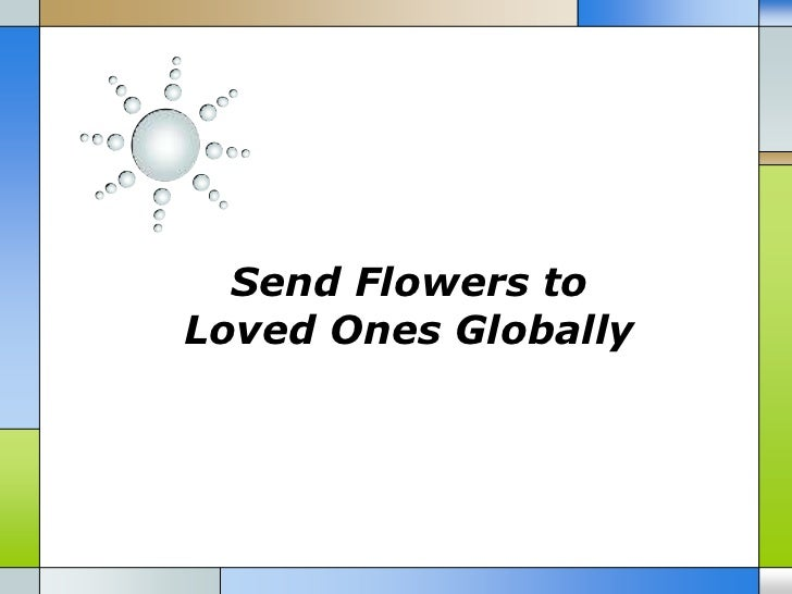 Send Flowers toLoved Ones Globally