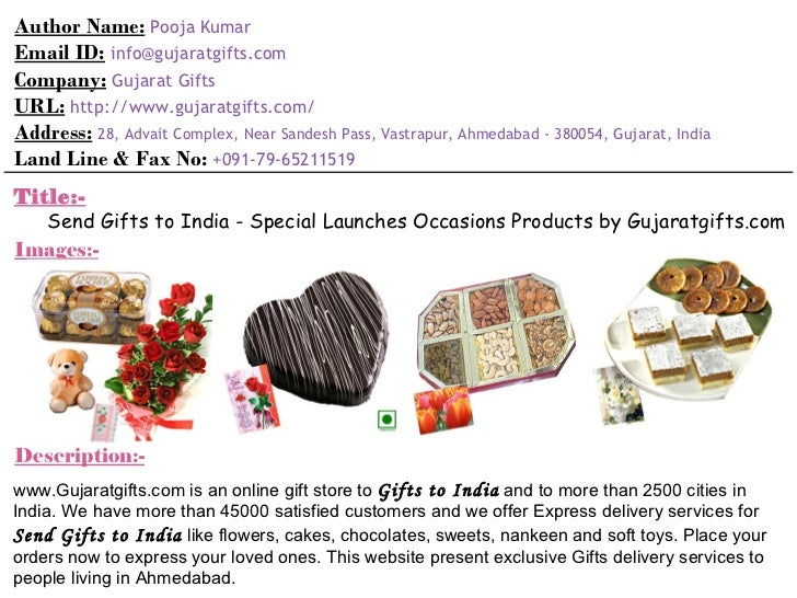 Author Name:   Pooja Kumar Email ID:   [email_address] Company:   Gujarat Gifts URL:   http://www.gujaratgifts.com/ Addres...