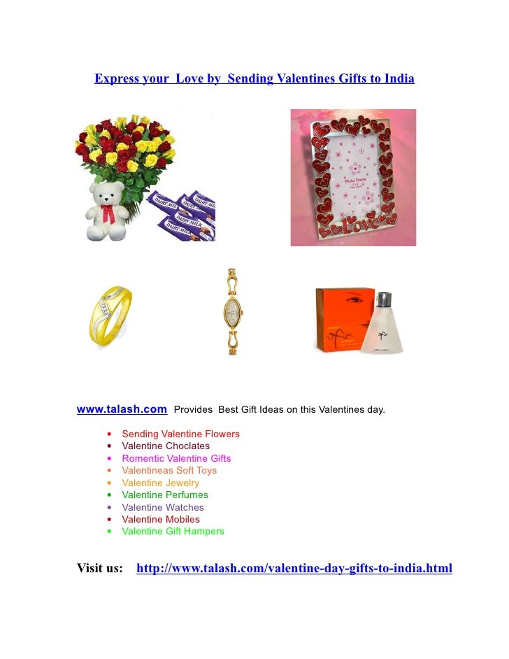 Express your Love by Sending Valentines Gifts to Indiawww.talash.com Provides Best Gift Ideas on this Valentines day.     ...