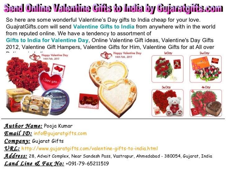 Author Name:   Pooja Kumar Email ID:   [email_address] Company:   Gujarat Gifts URL:   http://www.gujaratgifts.com/valenti...