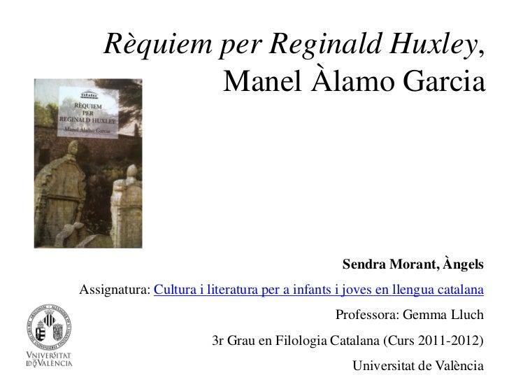 Àngels Sendra Morant: Rèquiem per Reginald Huxley, de Manel Àlamo Garcia