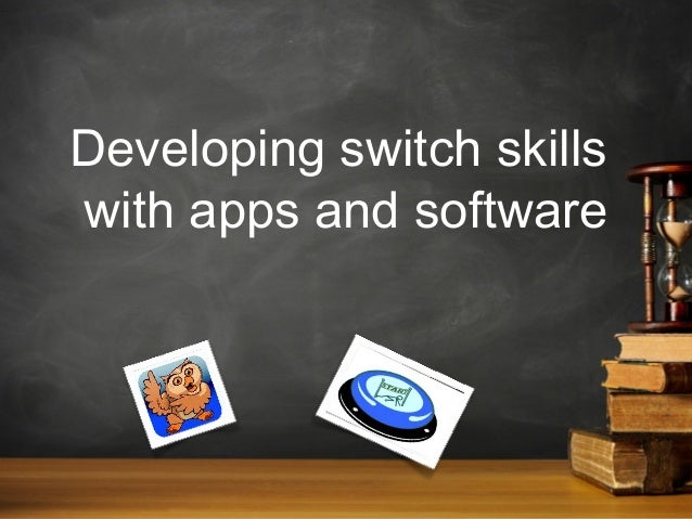 Developing switch skills with apps and software