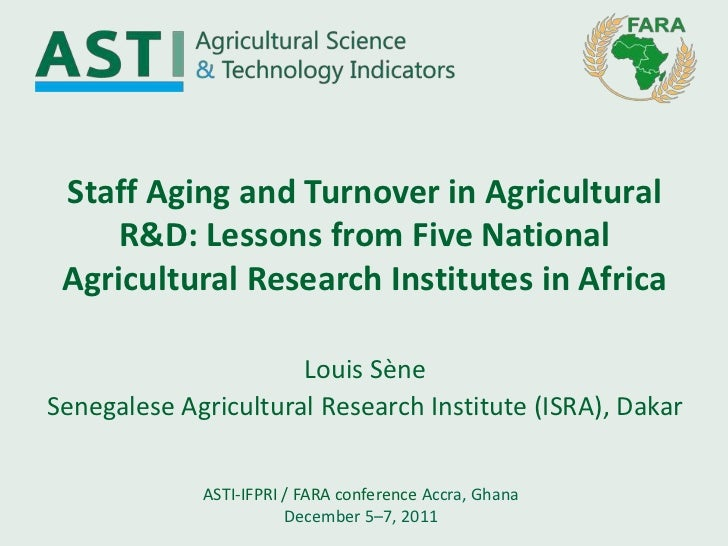 Staff Aging and Turnover in Agricultural     R&D: Lessons from Five National Agricultural Research Institutes in Africa   ...
