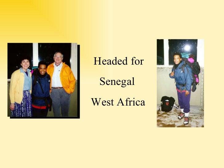 Headed for  Senegal  West Africa