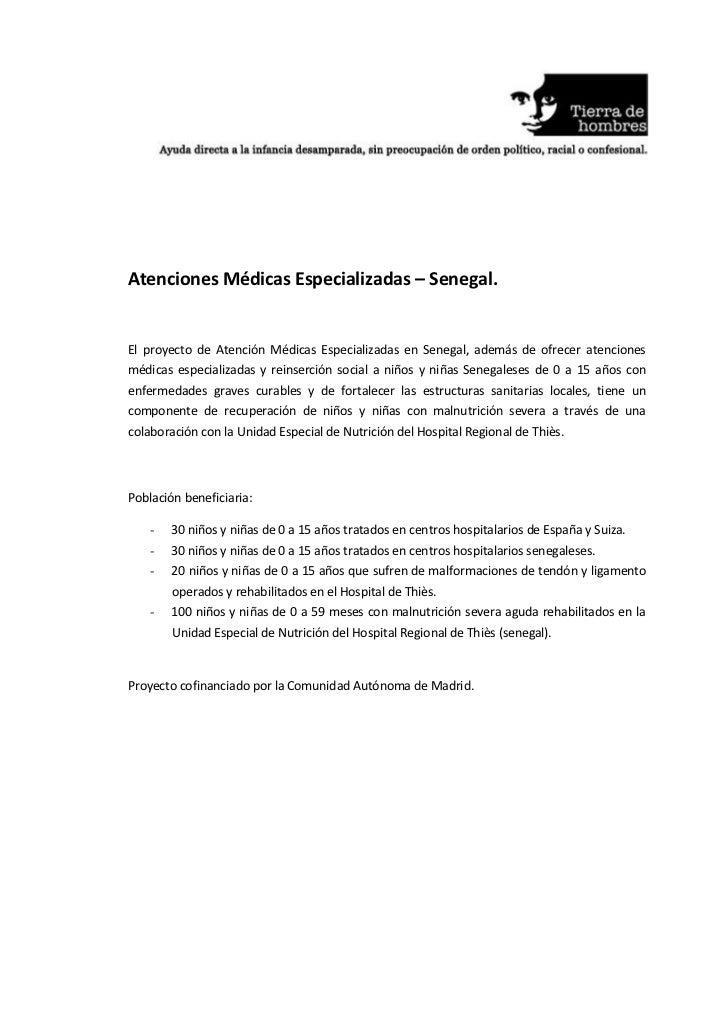 Atenciones Médicas Especializadas – Senegal.El proyecto de Atención Médicas Especializadas en Senegal, además de ofrecer a...