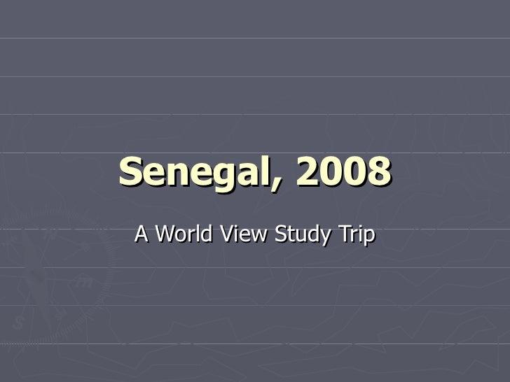 Senegal, 2008 A World View Study Trip