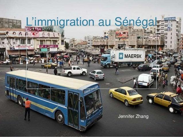 L'immigration au Sénégal Jennifer Zhang