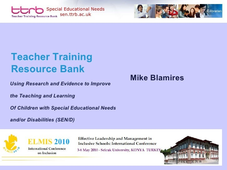 Teacher Training Resource Bank Using Research and Evidence to Improve the Teaching and Learning Of Children with Special E...