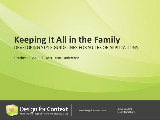 Keeping	  It	  All	  in	  the	  Family	  DEVELOPING	  STYLE	  GUIDELINES	  FOR	  SUITES	  OF	  APPLICATIONS	  	  October	 ...