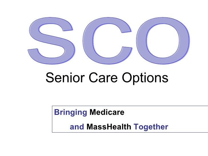 sco Bringing  Medicare  and  MassHealth  Together Senior Care Options