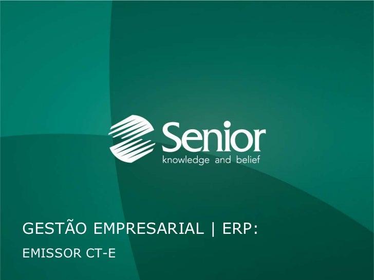 EMISSOR CT-E         Gestão Empresarial | ERP > Documentos Eletrônicos > Emissor CT-eGESTÃO EMPRESARIAL | ERP:EMISSOR CT-E