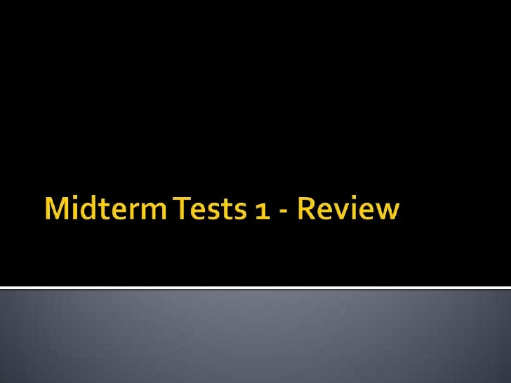 Midterm Tests 1 - Review<br />