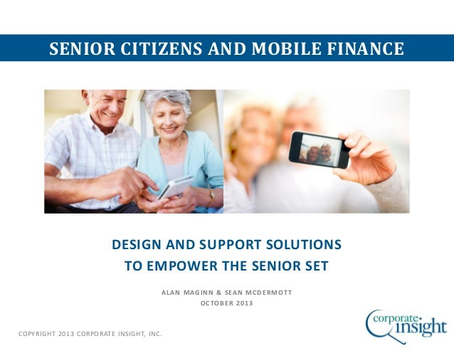 Senior citizens and Mobile Finance: Design and Support Solutions to Empower the Senior Set