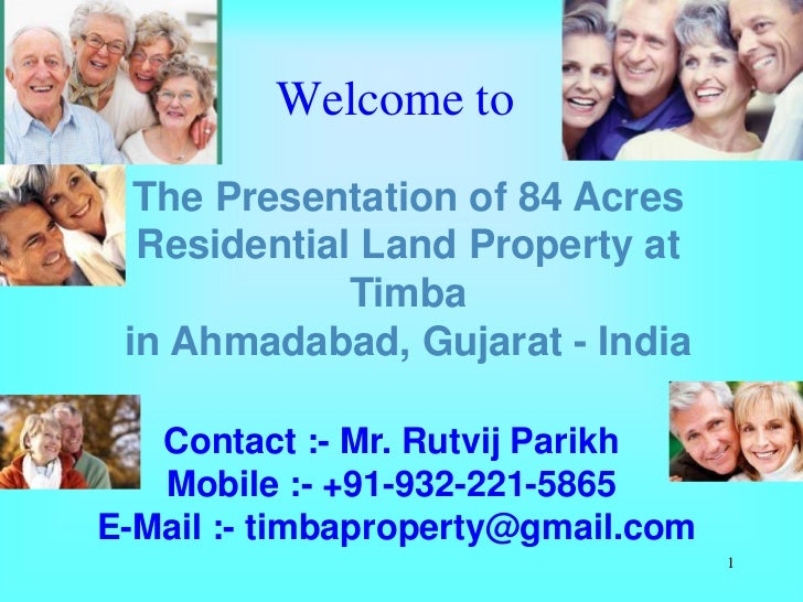 Senior citizens get 50 to 75 % percent discounts on property investment in the Timba Land Project in Ahmadabad - Gujarat - India. Non-resident Indians - NRIs , Persons of Indian Origins - PIOs and foreigners eligible to invest in the Timba Project.