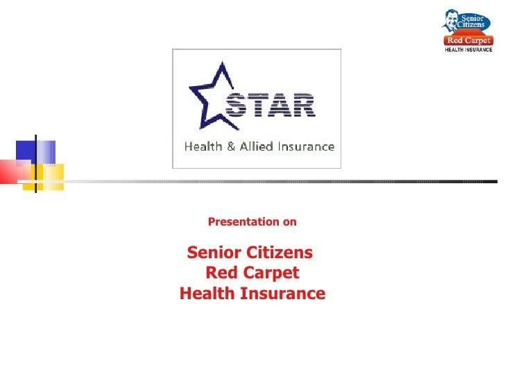 Presentation on Senior Citizens  Red Carpet Health Insurance