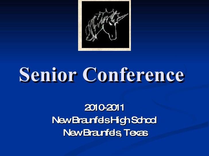 Senior Conference   2010-2011 New Braunfels High School New Braunfels, Texas